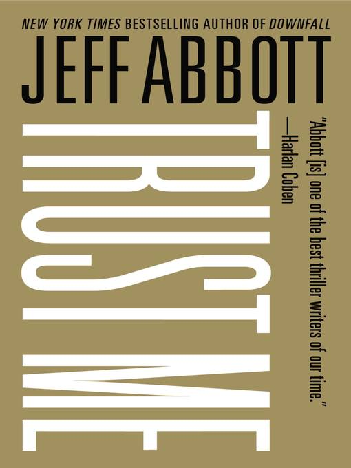 Title details for Trust Me by Jeff Abbott - Wait list